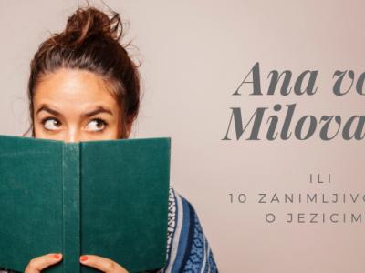 Ana voli Milovana ili 10 zanimljivosti o jezicima