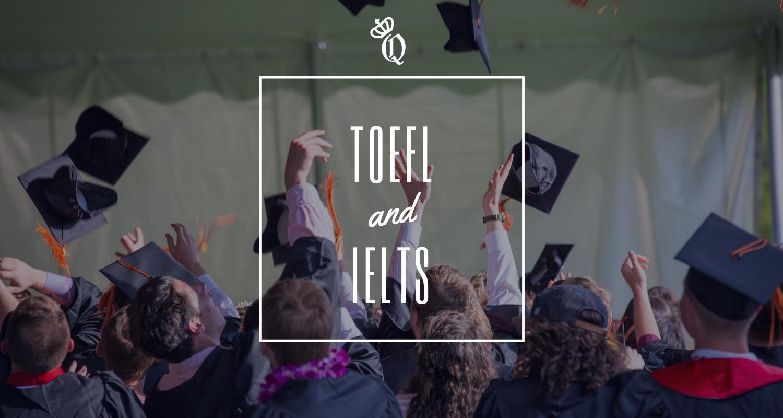 TOEFL and IELTS
